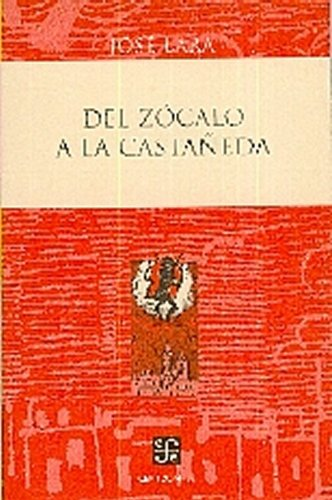 del Zocalo a la Castaneda (Paperback): Jose Lara