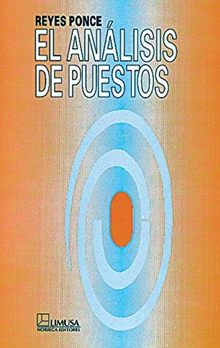 El analisis de puestos/ Analysis of Positions: Ponce, Agustin Reyes