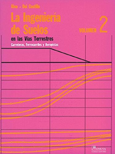9789681800796: La ingenieria de suelos en las vias terrestres/ Soils's Engineering in the Ground Vias (Spanish Edition)