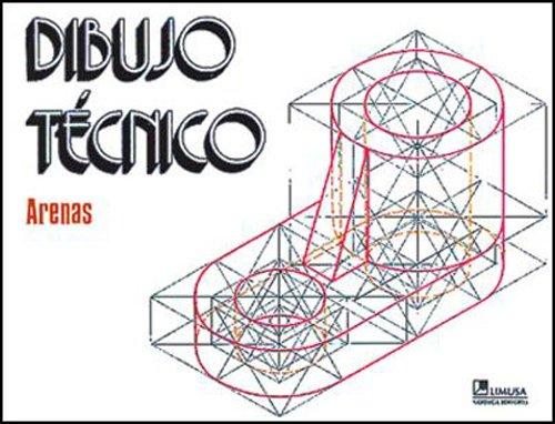 Dibujo tecnico/ Technical Drawing (Spanish Edition): Oscar Arenas