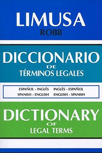 Diccionario de Terminos Legales (Bilingual Edition: Spanish-English: Louis A. Robb.