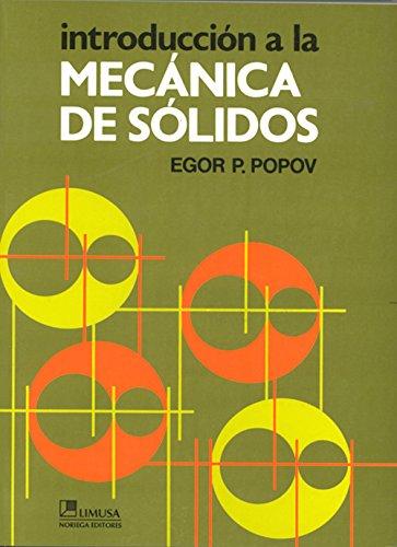 Introduccion a la mecanica de solidos/ Introduction: Edgar P. Popov