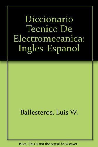 9789681805227: Diccionario Tecnico De Electromecanica: Ingles-Espanol