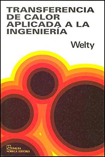 9789681806286: Transferencia de calor aplicada a la ingenieria/ Heat Transfer Applied to Engineering (Spanish Edition)