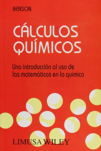 Calculos quimicos/ Chemical Calculus: Una Introducción Al: Benson, Sidney W.