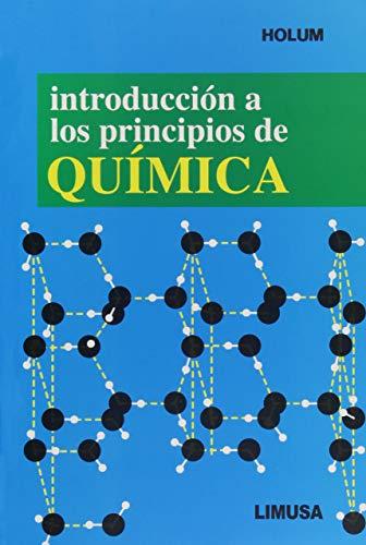 Introduccion A Los Principios De Quimica/ Introduction: Holum, John R.