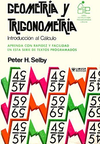 GEOMETRIA Y TRIGONOMETRIA. INTRODUCCION AL CALCULO: SELBY