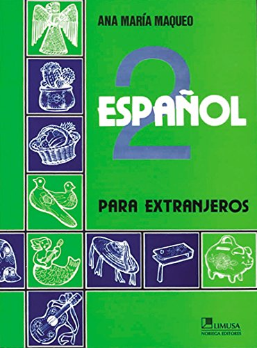 2: Espanol/ Spanish: Para extranjeros (Spanish Edition): Maqueo, Ana Maria