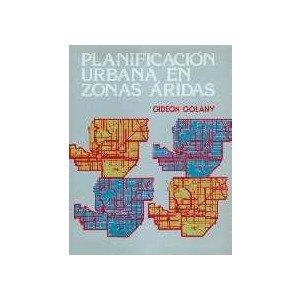 9789681813055: Planificacion Urbana En Zonas Aridas (Spanish Edition)