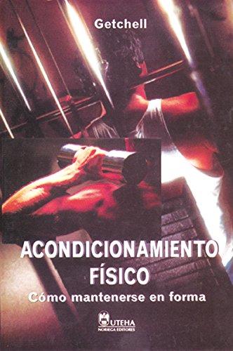 9789681813741: Acondicionamiento Fisico / Physical Fitness: Como Mantenerse en Forma / A Way of Life (Spanish Edition)