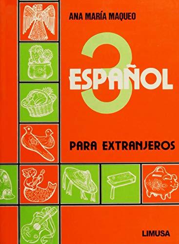 3: Espanol/ Spanish: Para extranjeros (Spanish Edition): Ana Maria Maqueo