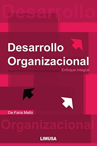 Desarrollo Organizacional : Enfoque Integral (Spanish Edition)