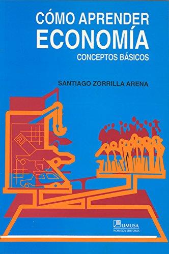 9789681816124: Como aprender economia/How to Learn Economics: Conceptos basicos/Basic Concepts