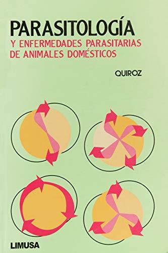 9789681816742: Parasitologia y enfermedades parasitarias de Animales Domesticos/ Parasitology and Parisite Disease of Domestic Animals (Spanish Edition)