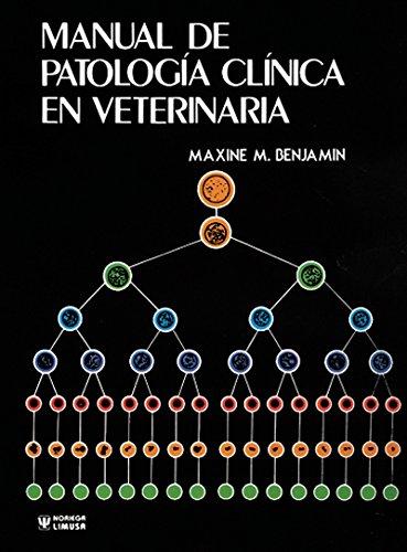 Manual De Patologia Clinica En Veterinaria /: Maxine M. Benjamin