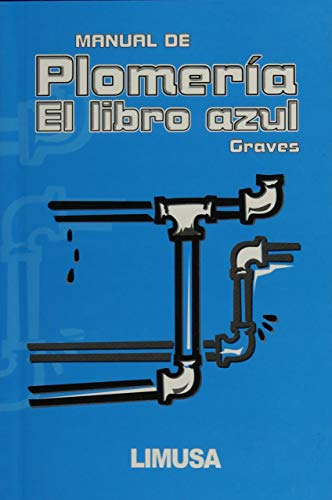 Manual De Plomeria, El Libro Azul /: Graves, W. V.