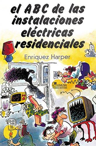 9789681817596: El ABC de las instalaciones electricas residenciales / The ABC's of electric residential installations (Spanish Edition)