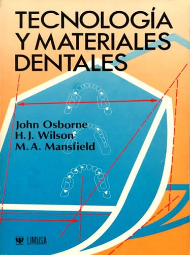 Tecnologia Y Materiales Dentales (Spanish Edition) (9681817966) by Osborne, John