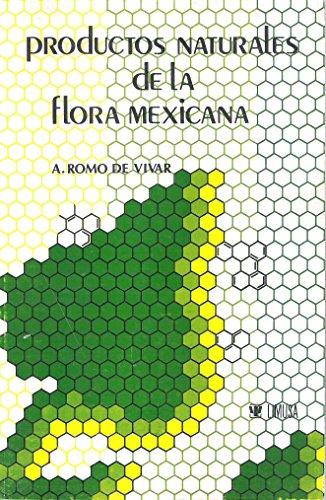 Productos naturales de la flora mexicana (Spanish Edition): Romo de Vivar, Alfonso