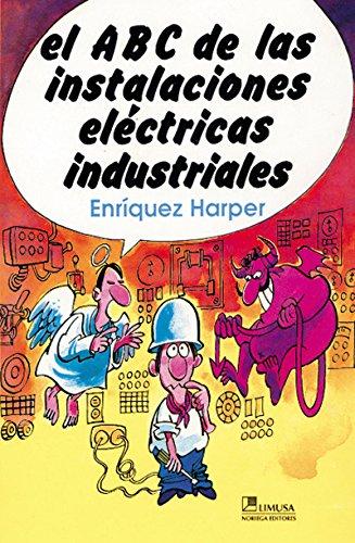 9789681819354: ABC de Las Intalaciones Electricas Industriales (Spanish Edition)