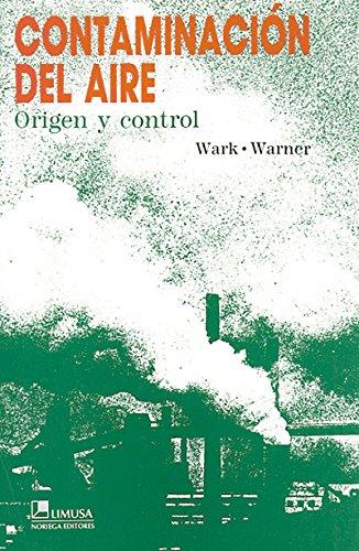 Contaminación del aire / Air Pollution: Origen: Kenneth Wark; Cecil