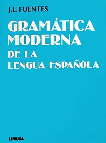 Gramatica Moderna de la Lengua Espanola: Fuentes, Juan Luis;
