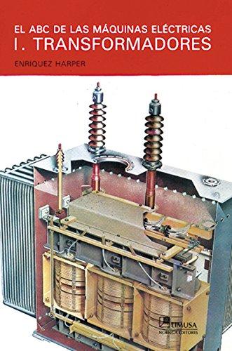 9789681825706: El Abc de las maquinas electricas - 1. Transformadores / The ABC of Electrical Machines - 1. Transformers (Spanish Edition)