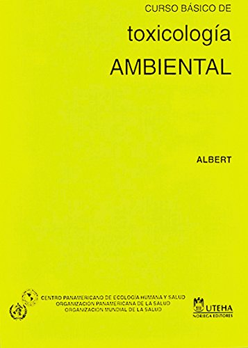9789681826093: Curso basico de toxicologia ambiental/ Basic Course In Environmental Toxicology (Spanish Edition)