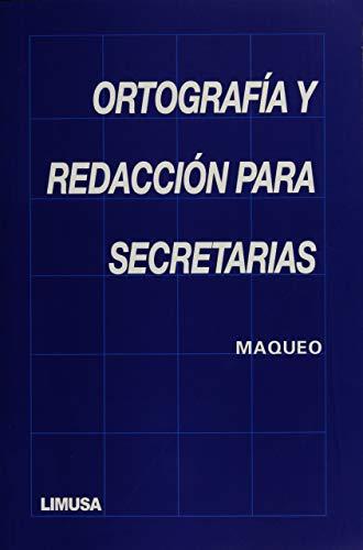 Ortografia y redaccion para Secretarias/ Orthogracy and: Maqueo, Ana Maria