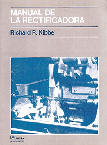 9789681829193: Manual de la rectificadora/ Manual Grinding (Spanish Edition)