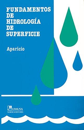 Fundamentos De Hidrologia De Superficie/ Fundamental Concepts: Aparicio, Francisco J.
