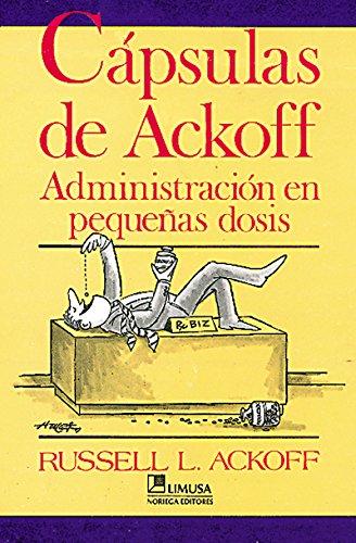 9789681831936: Capsulas de Ackoff/ Ackoff Capsules: Administracion En Pequenas Dosis?/ Management in Small Doses (Spanish Edition)
