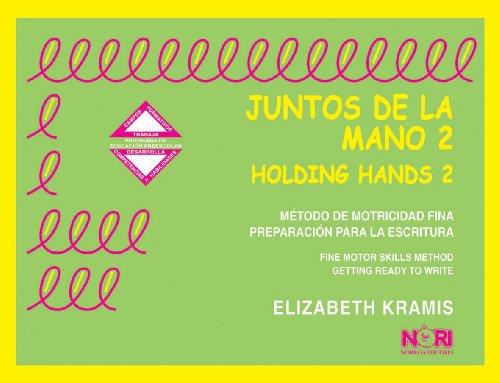 9789681832872: Metodo De Motricidad Fina Preparacion Para La Escritura/ Fine Motor Skills Workbook Getting Ready to Write: 2 (Juntos De La Mano/ Holding Hands)
