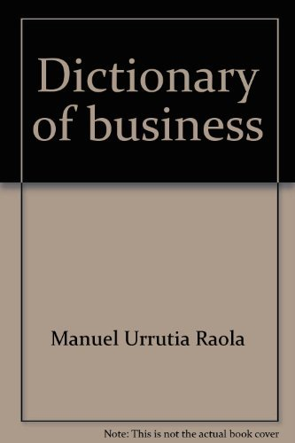 9789681835460: Dictionary of business: English-Spanish, Spanish-English : accounting, management, finance, economics and marketing = Diccionario de negocios : ... y mercadotecnia (English and Spanish Edition)