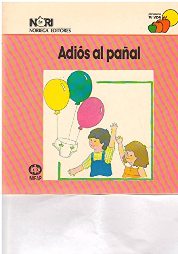 Adios al panal/ Bye to Diapers (Spanish Edition): Vargas, Elvia