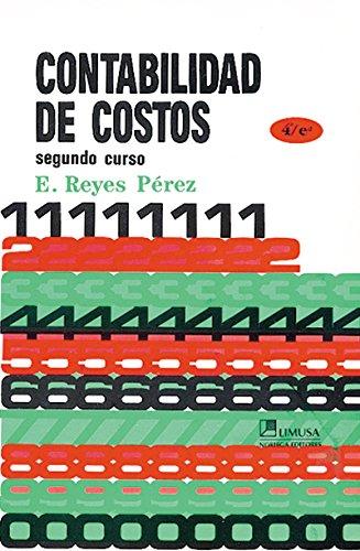 Contabilidad de costos / Cost Accounting (Spanish: Reyes, Ernesto