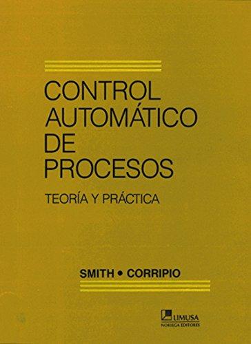 9789681837914: Control Automatico De Procesos / Automatic Process Control: Teoria Y Practica/ Theory and Practice (Spanish Edition)