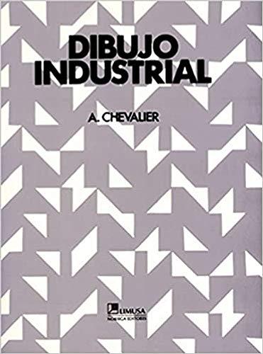 Dibujo industrial/ Industrial Design (Spanish Edition): Chevalier, A.