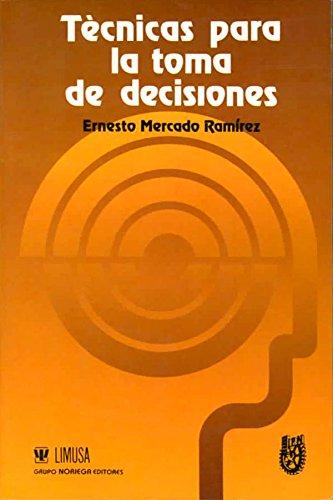 9789681839987: Tecnica para la toma de decisiones/ Techniques for Decision Making (Spanish Edition)