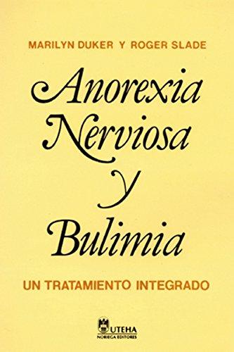 9789681841133: Anorexia nerviosa y bulimia/ Anorexia Nervosa and Bulimia: Un Tratamiento Integrado/ an Integrated Treatment (Spanish Edition)
