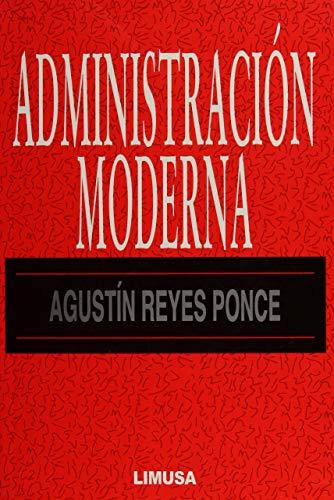 Administracion moderna/ Modern Management (Spanish Edition): Agustin Reyes