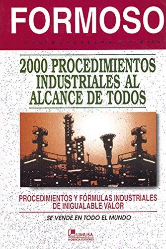 2000 Procedimientos Industriales Al Alcance De Todos/: Formoso, Antonio
