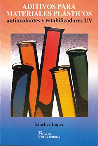 ADITIVOS PARA MATERIALES PLASTICOS. ANTIOXIDANTRES Y ESTABILIZAORES: SANCHEZ LOPEZ