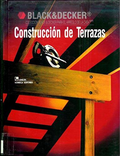 9789681843489: Construccion de Terrazas (Coleccion Black & Decker para el arreglo de la Casa)