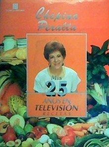 9789681843625: Mis 25 Anos En Television: Recetas (Spanish Edition)