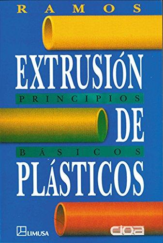 9789681845049: Extrusion de plasticos/ Plastics Extrusion: Principios Basicos/ Basic Principles (Spanish Edition)