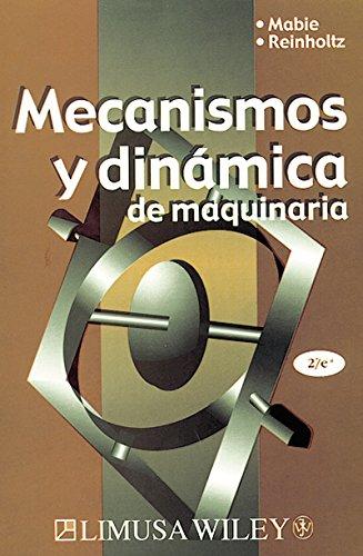 Mecanismos y dinamica de maquinaria/ Mechanisms and: Mabie, Hamilton H.