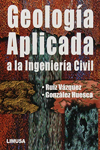 Geologia aplicada a la ingenieria civil /: Ruiz, Mariano