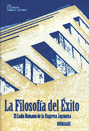 La filosofia del exito/ The Philosophy of: Hiroshi Shimasaki