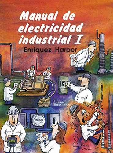 9789681847920: Manual De Electricidad Industrial I / Manual of Industrial Electricity I